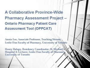 A Collaborative ProvinceWide Pharmacy Assessment Project Ontario Pharmacy
