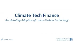 Climate Tech Finance Accelerating Adoption of LowerCarbon Technology