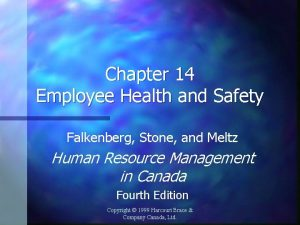 Chapter 14 Employee Health and Safety Falkenberg Stone