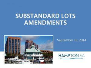 SUBSTANDARD LOTS AMENDMENTS September 10 2014 Proposed Amendments
