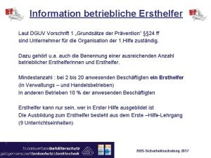Information betriebliche Ersthelfer Laut DGUV Vorschrift 1 Grundstze