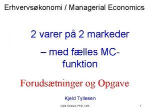 Erhvervskonomi Managerial Economics 2 varer p 2 markeder