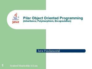 Pilar Object Oriented Programming Inheritance Polymorphism Encapsulation Java
