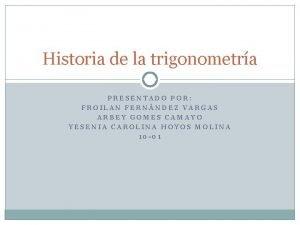 Historia de la trigonometra PRESENTADO POR FROILAN FERNNDEZ