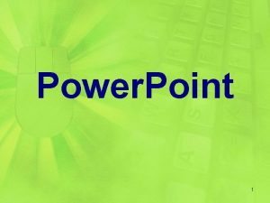 Power Point 1 Power Point Multiple OUTPUT types