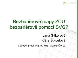 Bezbarirov mapy ZU bezbarirov pomoc SVG Jana Skorov