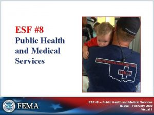 ESF 8 Public Health and Medical Services ESF