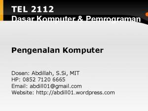 TEL 2112 Dasar Komputer Pemrograman Pengenalan Komputer Dosen