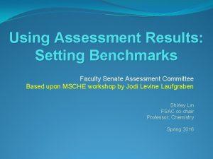 Using Assessment Results Setting Benchmarks Faculty Senate Assessment