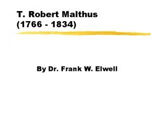 T Robert Malthus 1766 1834 By Dr Frank