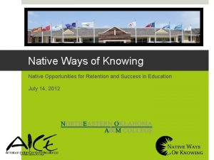 Native Ways of Knowing Native Opportunities for Retention