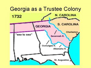 Georgia as a Trustee Colony Why did King