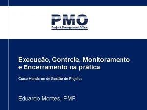 Execuo Controle Monitoramento e Encerramento na prtica Curso