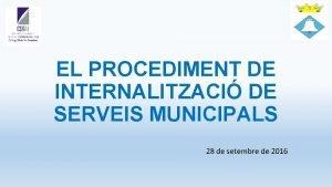 EL PROCEDIMENT DE INTERNALITZACI DE SERVEIS MUNICIPALS 28