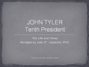 JOHN TYLER Tenth President The Life and Times