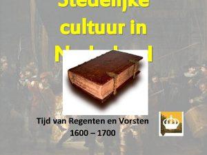 Stedelijke cultuur in Nederland Tijd van Regenten en