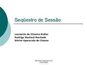 Seqestro de Sesso Leonardo de Oliveira Muller Rodrigo
