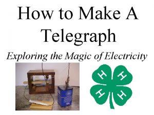 How to Make A Telegraph Exploring the Magic