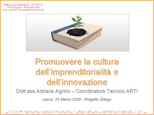 Promuovere la cultura dellimprenditorialit e dellinnovazione Dott ssa