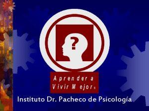 Instituto Dr Pacheco de Psicologa INSTITUTO DR PACHECO