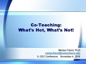 CoTeaching Whats Hot Whats Not Marilyn Friend Ph