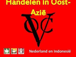 Handelen in Oost Azi Nederland en Indonesi Specerijen