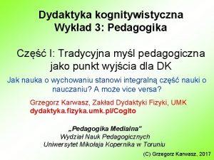 Dydaktyka kognitywistyczna Wykad 3 Pedagogika Cz I Tradycyjna