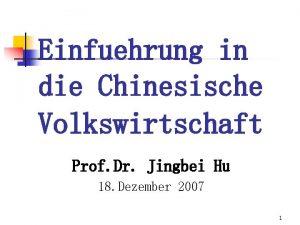 Einfuehrung in die Chinesische Volkswirtschaft Prof Dr Jingbei