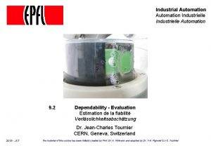 Industrial Automation Industrielle Automation 9 2 Dependability Evaluation