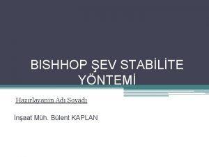 BISHHOP EV STABLTE YNTEM Hazrlayann Ad Soyad naat