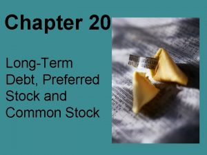 Chapter 20 LongTerm Debt Preferred Stock and Common