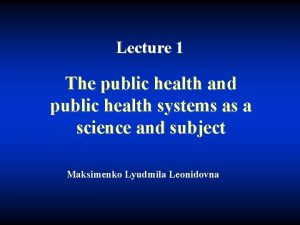 Lecture 1 The public health and public health