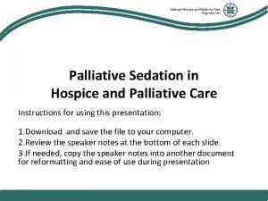 National Hospice and Palliative Care Organization Palliative Sedation