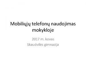 Mobilij telefon naudojimas mokykloje 2017 m kovas Skaudvils