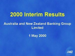 2000 Interim Results Australia and New Zealand Banking