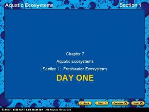 Aquatic Ecosystems Section 1 Chapter 7 Aquatic Ecosystems