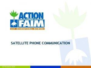 SATELLITE PHONE COMMUNICATION 02 November 2020 Satellite Generalities