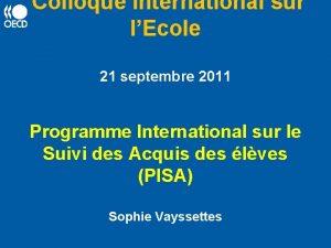 Colloque international sur lEcole 21 septembre 2011 Programme