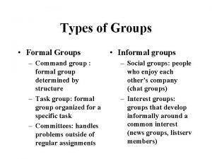 Types of Groups Formal Groups Command group formal