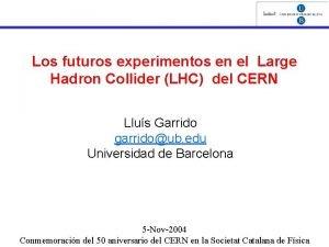 Los futuros experimentos en el Large Hadron Collider
