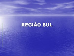 REGIO SUL EVANGELIZAO E FAMLIA Regio Sul Principais