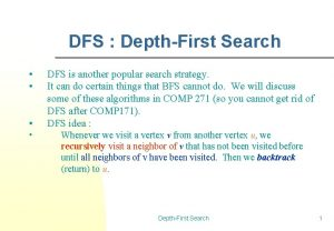 DFS DepthFirst Search DFS is another popular search