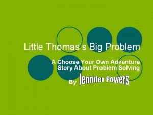 Little Thomass Big Problem A Choose Your Own