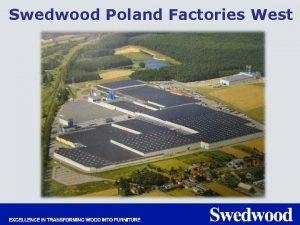 Swedwood Poland Factories West Swedwood Grupa przemysowa Grupa