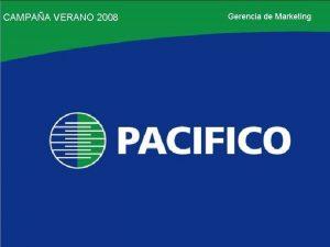CAMPAAVERANO 2008 Gerencia dede Marketing Gerencia Marketing CAMPAA