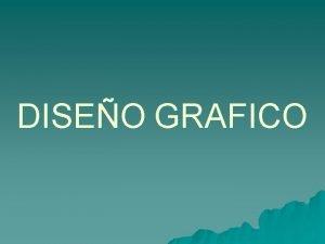 DISEO GRAFICO Definiciones de Diseo Grafico u Diseo