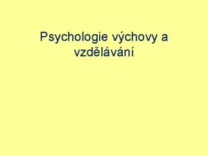 Psychologie vchovy a vzdlvn Literatura FONTANA D Psychologie