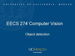 EECS 274 Computer Vision Object detection Human detection
