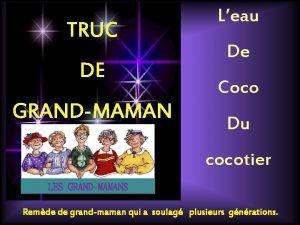TRUC DE GRANDMAMAN Leau De Coco Du cocotier