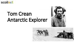 Tom Crean Antarctic Explorer Born to Explore Tom